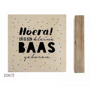 Houtprint Hoera kleine baas geboren Houten blokje van Zoedt